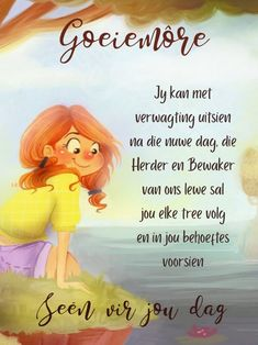 Good Morning Messages, Good Morning Greetings, Good Morning Wishes, Good Morning Quotes, Mom Quotes, Cute Quotes, Lekker Dag, Goeie More, Afrikaans Quotes