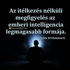 Az ítélkezés nélküli...♡ Motivation For Today, Life Motivation, Life Learning, Love Life, Motivation Inspiration, Karma, Retro, Favorite Quotes, Quotations