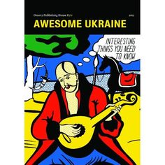 book: Awesome Ukraine (Awesome Ukraine. Interesting Things You Need To Know