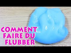 Comment Faire Du Flubber | How to make flubber | DIY French Videos - YouTube