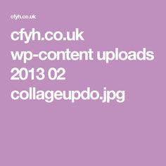 cfyh.co.uk wp-content uploads 2013 02 collageupdo.jpg