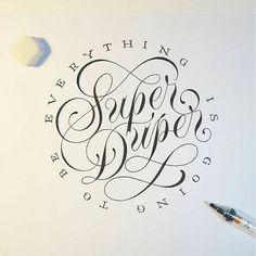 "typographyinspired: ""Everything is going to be super duper"" - Elegant lettering by @novia_jonatan // #typographyinspired"