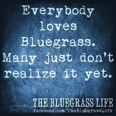 Love me some Bluegrass !