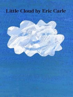 Little Cloud by Eric Carle // at Darling Clementine