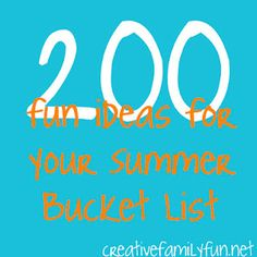 200 fun ideas for your summer bucket list ~ creative family fun