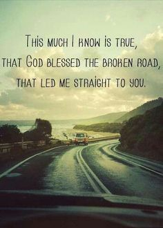 THANKFUL FOR THE BROKEN ROADS.............