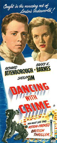 Dancing with Crime (1947) Stars: Richard Attenborough, Barry K. Barnes, Sheila Sim, Barry Jones ~   Director: John Paddy Carstairs
