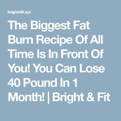 The Biggest Fat Burn Recipe Of All Time Is In Front Of You! You Can Lose 40 Pound In 1 Month! | Bright & Fit