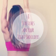 Stretches for Tight Shoulders #yoga #stretch, very nice pictures and instructions