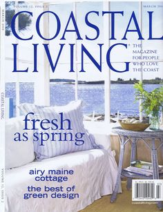 Coastal Living Magazine March 2008 Back Issues and Used Magazines Coastal Living Magazine, Maine Cottage, Magazines, Ideas, Design, Home Decor, Home, Journals, Decoration Home