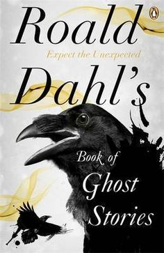 Roald Dahl's Book of Ghost Stories - The much beloved genius of eccentric children's tales indulges his darkside with this collection of fourteen of his favourite creepy tales including Sheridan Le Fanu and Edith Wharton.