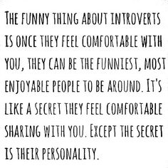 This is pretty much me. My personality doesn't come out right away, it takes awhile for me to be comfortable enough.