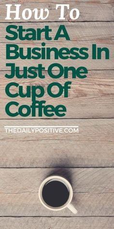It doesnt take years and massive amounts of planning to start a business. You could finally start that business youve been thinking about in the same time it takes to drink a coffee. Heres how to get going.