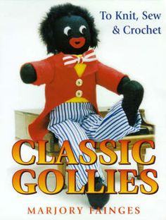 Classic Gollies to Knit, Sew & Crochet Knitting Patterns Free, Free Knitting, Baby Knitting, Crochet Patterns, Knitted Dolls, Crochet Toys, Knitted Tea Cosies, Knitted Animals, Cute Teddy Bears