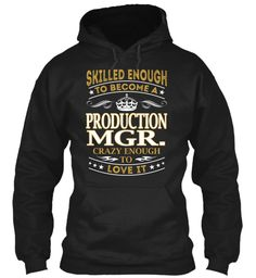 Production Mgr. - Skilled Enough