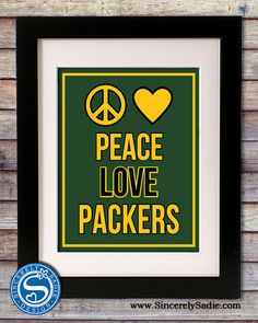 Peace Love Packers  Greenbay Packers 8x10 by SincerelySadieDesign, $9.95