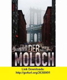 Der Moloch (9783426502976) Colin Harrison , ISBN-10: 3426502976  , ISBN-13: 978-3426502976 ,  , tutorials , pdf , ebook , torrent , downloads , rapidshare , filesonic , hotfile , megaupload , fileserve