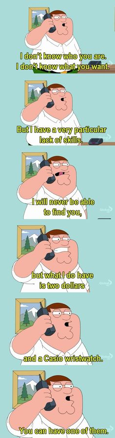 Let's turn that frown upside down ! Visit WannaLOL for the best funny images from around the internet Family Guy Tv, Family Guy Funny, Family Guy Quotes, Taken Quotes, Griffin Family, Best Funny Images, Liam Neeson, Funny Picture Quotes, Funny Pics