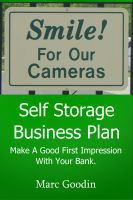 Self Storage Business Plan.    Make a good first impression with your bank.