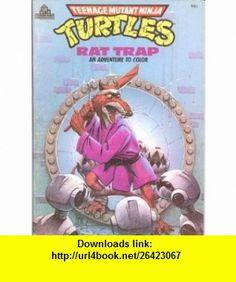 Rat Trap An Adventure to Color (Teenage Mutant Ninja Turtles) (9780394894836) David Wise, Patti Howeth, Richard Courtney , ISBN-10: 0394894839  , ISBN-13: 978-0394894836 ,  , tutorials , pdf , ebook , torrent , downloads , rapidshare , filesonic , hotfile , megaupload , fileserve Rat Traps, Teenage Mutant Ninja Turtles, Rats, Pdf, David, Tutorials, Baseball Cards, Adventure, Color