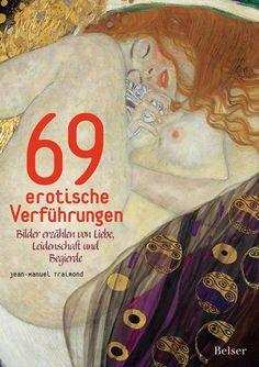 69 erotische Verführungen: Bilder erzählen von Liebe, Leidenschaft und Begierde, Jean M Traimond, 09/14