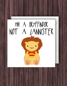 Gryffindor Not Lannister. Harry Potter Birthday Card. Geek Blank Card. Funny Greetings Card. by TheDandyLionDesigns on Etsy https://www.etsy.com/uk/listing/295327153/gryffindor-not-lannister-harry-potter