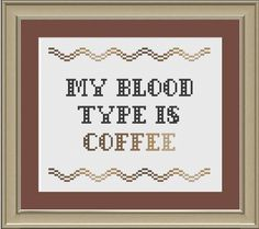 My blood type is coffee: funny cross-stitch pattern. $3.00, via Etsy.