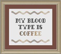 My blood type is coffee: funny cross-stitch pattern. $3.00, via Etsy.