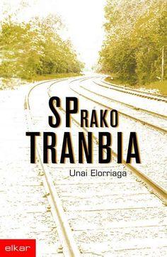 2002 – Unai Elorriaga (1973), por SPrako tranbia (Un tranvía en SP) (escrito en euskera)