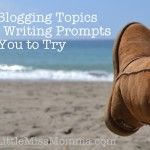 Blogging Topic Ideas and Writing Prompts