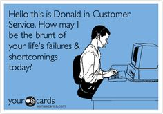 Gotta love working Customer Service