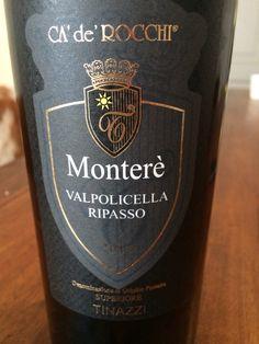 Monterè Valpolicella Ripasso Superiore 2012 Smells like black berries, plum, fireplace Taste: plum, coffee