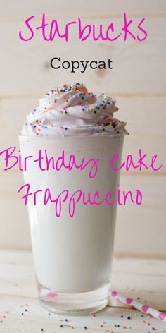 Copycat Starbucks Birthday Cake Frappuccino Recipe This Is Only Around For A Few Days So