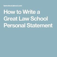 How to Write a Great Law School Personal Statement