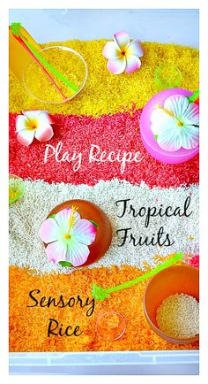 Tropical Fruits Scented Sensory Rice Recipe: Smells GREAT! #sensoryactivitiesforkids