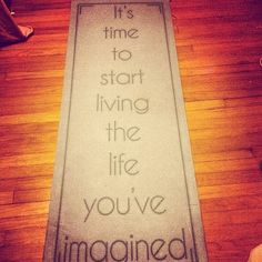Love it. Every time you step on this mat, you can't help but be inspired!
