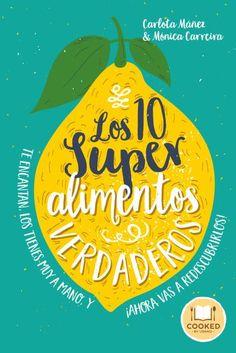 Los 10 superalimentos verdaderos // Carlota Máñez y Mónica Carreira // Urano