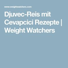 Djuvec-Reis mit Cevapcici Rezepte | Weight Watchers