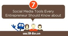 7 Social Media Tools Every Entrepreneur Should Know About