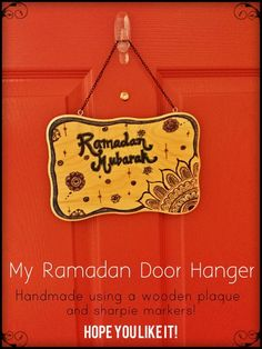 """""""My Ramadan Door Hanger! I made this door hanger out of a wooden plaque and some sharpie pens. I adorned it with henna designs to make it festive :) It is hanging outside of our apartment door and our guests love seeing it when they come for iftar!""""   $100 #Ramadan & #Eid Traditions #Photo Contest"""