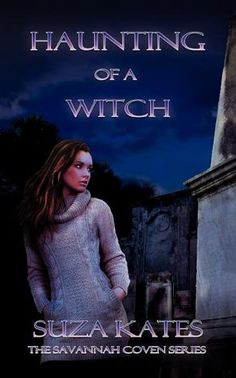 Haunting of a Witch: The Savannah Coven Series
