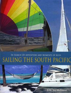 """My second book, """"Sailing the South Pacific,"""" is available for sale now at amazon.com and on my website."""