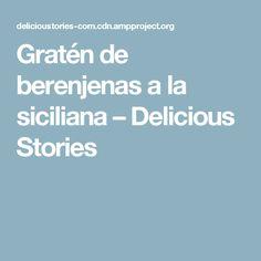 Gratén de berenjenas a la siciliana – Delicious Stories