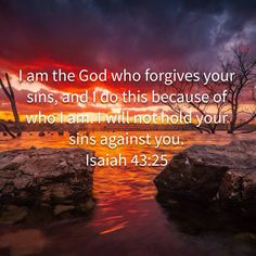 Isaiah And yet, I am the God who forgives your sins, and I do this because of who I am. Biblical Quotes, Bible Verses Quotes, Faith Quotes, Spiritual Quotes, Prayer Scriptures, Prayer Quotes, God Is For Me, Bible Verse Pictures, Soli Deo Gloria