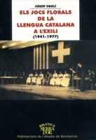 Els Jocs florals de la llengua catalana a l'exili (1941-1977). Josep Faulí. 2002.
