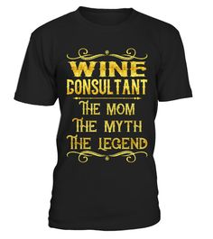 "# Wine Consultant - Mom .    Wine Consultant The Mom The Myth The Legend Job ShirtsSpecial Offer, not available anywhere else!Available in a variety of styles and colorsBuy yours now before it is too late! Secured payment via Visa / Mastercard / Amex / PayPal / iDeal How to place an order  Choose the model from the drop-down menu Click on ""Buy it now"" Choose the size and the quantity Add your delivery address and bank details And that's it!"