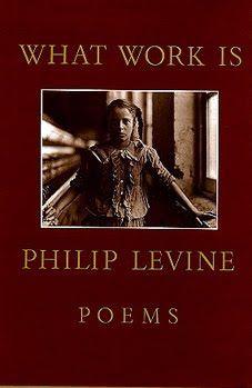 "Philip Levine's ""What Work Is"""