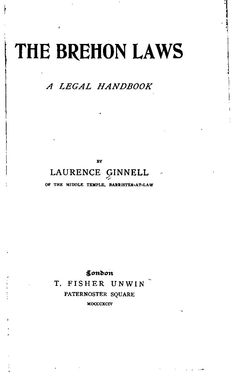 The Brehon Laws: A Legal Handbook by Laurence Ginnell, 1894 - Sumptuary of the century Irish is included Celtic Culture, The Borrowers, Irish, Law, Cards Against Humanity, Reading, Ireland, Books, Public