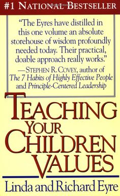 Teaching Your Children Values eBook Richard Eyre Linda Eyre Amazon.ca Kindle Store