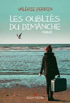 Les oubliés du dimanche de Valérie Perrin http://www.amazon.fr/dp/2226317155/ref=cm_sw_r_pi_dp_FcWHvb1C02XRW